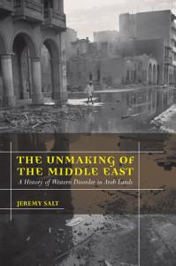 The Unmaking of the Middle East Book