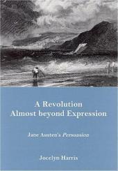 A Revolution Almost Beyond Expression: Jane Austen's Persuasion