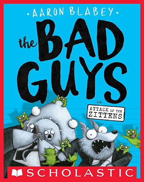 Download The Bad Guys in Attack of the Zittens  The Bad Guys  4  Book