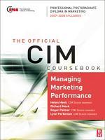 CIM Coursebook 07/08 Managing Marketing Performance