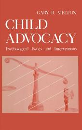 Child Advocacy: Psychological Issues and Interventions