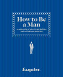 Download Esquire How to Be a Man Book