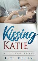 Kissing Katie  A Kissing Novel