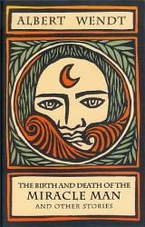 The Birth And Death Of The Miracle Man And Other Stories Book PDF