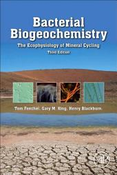 Bacterial Biogeochemistry: The Ecophysiology of Mineral Cycling, Edition 3