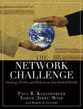 The Network Challenge (paperback): Strategy, Profit, and Risk in an Interlinked World