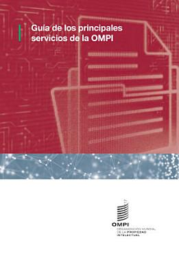 A Guide to the Main WIPO Services  Spanish version  PDF