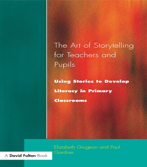 The Art of Storytelling for Teachers and Pupils PDF