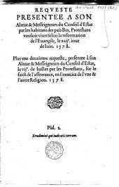 Requeste presentee a son Alteze & Messeigneurs du Conseil d'Estat par les habitans des païs Bas, protestans vouloir viure selon la Reformation de l'Evangile, le xxije iour de iuin 1578...
