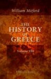 The History of Greece: With the Final Additions and Corrections to which is Prefixed a Brief Memoir of the Author, Volume 1