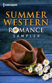 Summer Western Romance Sampler: A Texas Soldier's Family\Marriage, Maverick Style!\Trusting the Cowboy\Return to Marker Ranch
