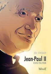 Jean-Paul II: N'ayez pas peur