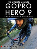 The Ultimate Guide to Gopro Hero 9