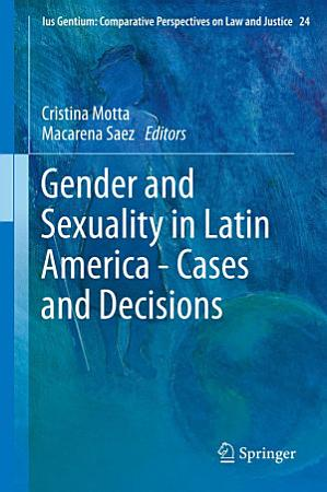 Gender and Sexuality in Latin America   Cases and Decisions PDF
