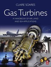 Gas Turbines: A Handbook of Air, Land and Sea Applications, Edition 2