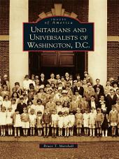 Unitarians and Universalists of Washington,: Part 3