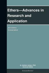 Ethers—Advances in Research and Application: 2013 Edition: ScholarlyBrief