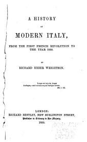 A History of Modern Italy: From the First French Revolution to the Year 1850