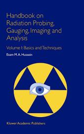 Handbook on Radiation Probing, Gauging, Imaging and Analysis: Volume I: Basics and Techniques