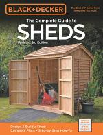 Black & Decker The Complete Guide to Sheds, 3rd Edition