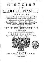 Histoire de l'édit de Nantes, contenant les choses les plus remarquables qui se sont passées en France avant et après sa publication, à l'occasion de la diversité des religions: Volume2