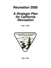Recreation 2000: a strategic plan for California recreation : 1990-2000