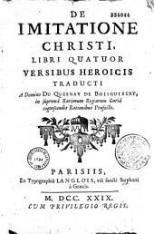 De imitatio Christi, libri quatuor versibus heroicis traducti a domino Du Quesnay de Boisguibert