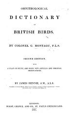Ornithological Dictionary; Or, Alphabetical Synopsis of British Birds. With Supplement