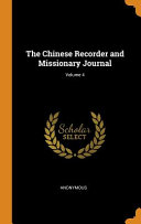The Chinese Recorder and Missionary Journal  Volume 4 PDF