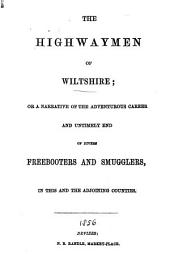 The highwaymen of Wiltshire; or A narrative of the adventurous career and untimely end of divers freebooters and smugglers
