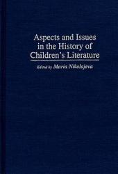 Aspects And Issues In The History Of Children S Literature Book PDF