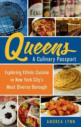 Queens A Culinary Passport Book PDF