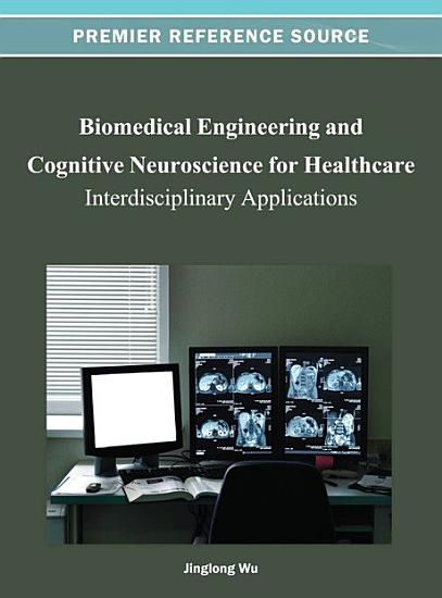 Biomedical Engineering and Cognitive Neuroscience for Healthcare  Interdisciplinary Applications PDF