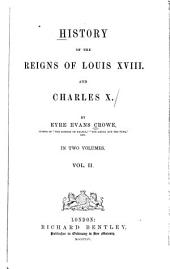 History of the Reigns of Louis XVIII and Charles X: Volume 2; Volume 25
