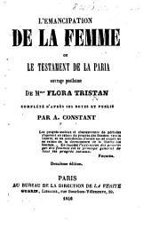 L'Émancipation de la Femme; ou, le Testament de la Paria; ouvrage posthume de Mme. F. Tristan, complété d'après ses notes et publié par A. Constant ... Deuxième édition