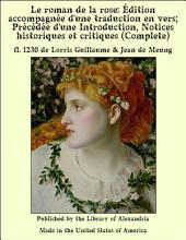 Le Roman De La Rose Par Guillaume De Lorris Et Jean De Meung; Ädition Accompagn_e D'Une Traduction en Vers; Pr_c_d_e D'Une Introduction, Notices Historiques Et Critiques; (Complete)
