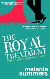 The Royal Treatment: A Crown Jewels Romance, Book 1