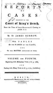 Reports of Cases Adjudged in the Court of King's Bench: Since the Time of Lord Mansfield's Coming to Preside in it, Volume 4