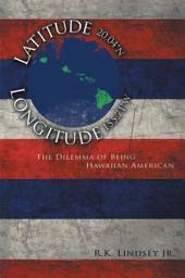LATITUDE 20.04°N LONGITUDE 155.71°W: The Dilemma of Being Hawaiian American