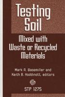 Testing Soil Mixed with Waste Or Recycled Materials PDF