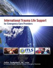 International Trauma Life Support for Emergency Care Providers: Edition 7