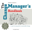 The Change Manager s Handbook