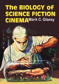 The Biology of Science Fiction Cinema PDF