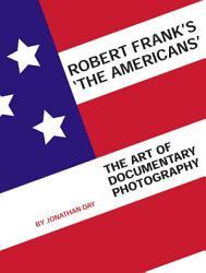 Robert Frank S The Americans  Book PDF
