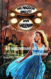 Das magische Amulett #66: Insel des Schreckens: Romantic Thriller