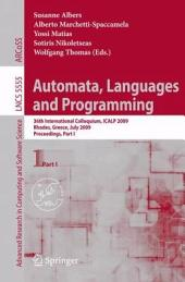 Automata, Languages and Programming: 36th International Colloquium, ICALP 2009, Rhodes, Greece, July 5-12, 2009, Proceedings, Part 1