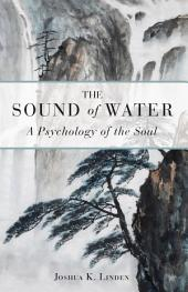 The Sound of Water: A Psychology of the Soul