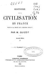 Histoire de la civilisation en France depuis la chute de l'Empire Romain: Volume2