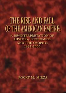The Rise and Fall of the American Empire Book