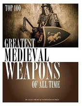Greatest Medieval Weapons of All Time